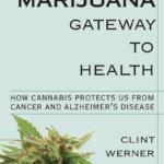 Marihuána: Kapu Az Egészséghez – részlet Clint Werner könyvéből