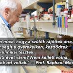 A professzor, akinek neve egyet jelent a THC kutatással, halad előre