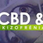 A CBD segíthet csökkenteni a skizofrénia pszichotikus tüneteit